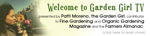 Welcome to Urban Sustainable Living, presented by Patti Moreno, the Garden Girl, the Host of the nationally broadcast television show Farmers Almanac TV.